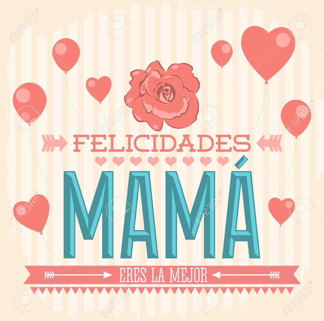 Felicidades Mama, Congrats Mother spanish text - Vintage vector illustration - 27736328