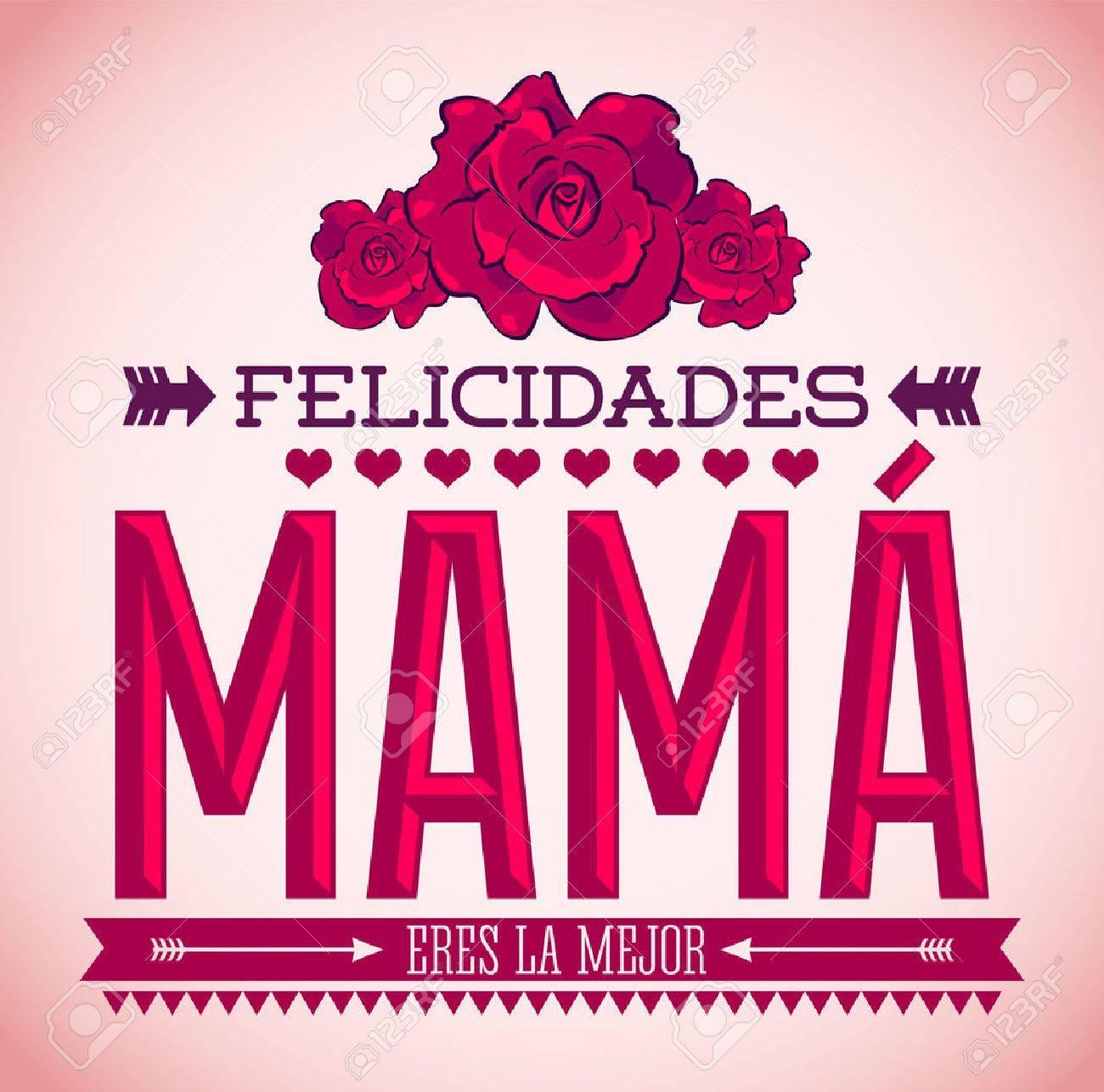 Felicidades Mama, Congrats Mother spanish text - Vintage roses vector illustration - 27906807