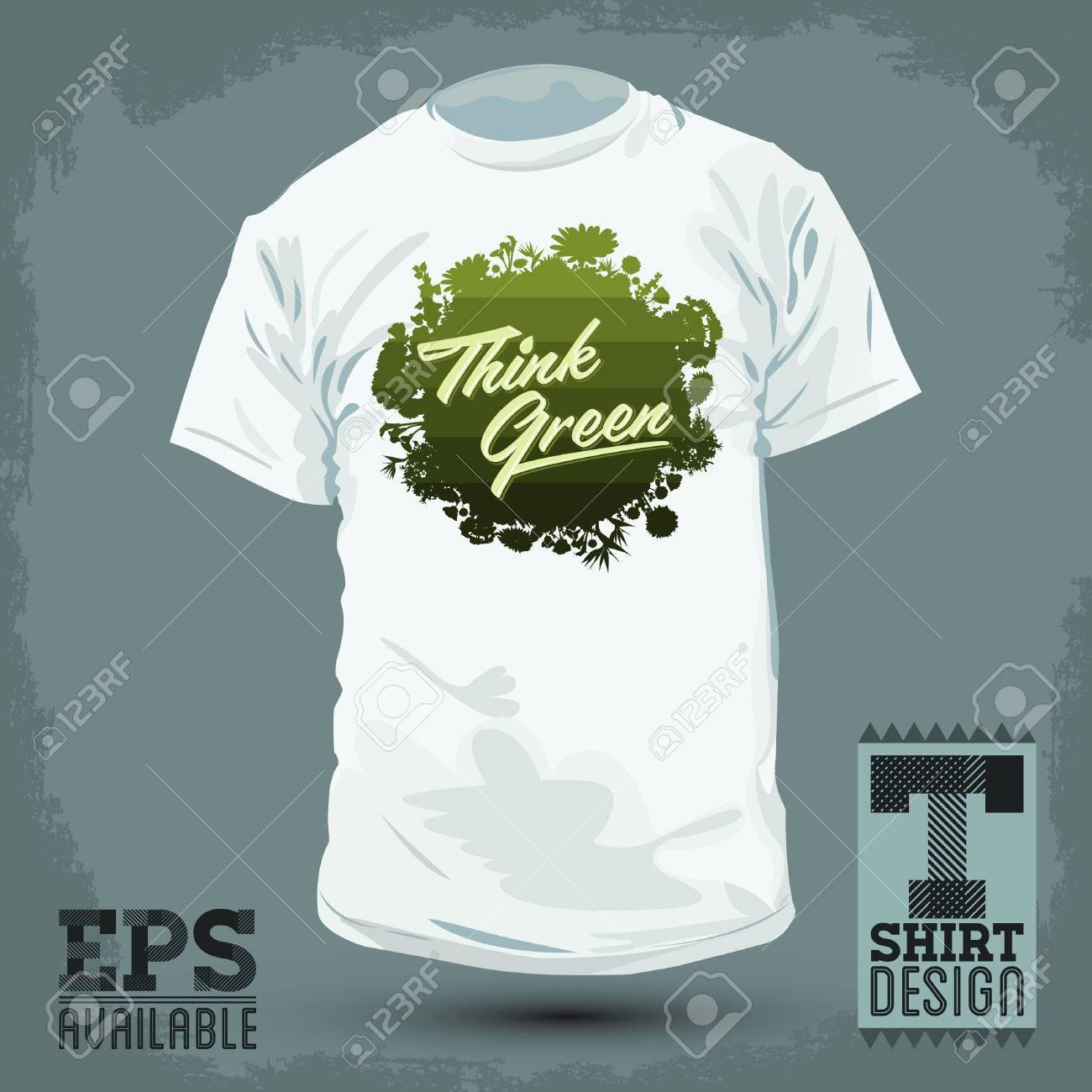 Graphic T Shirt Design Think Green Shirt Print Creative