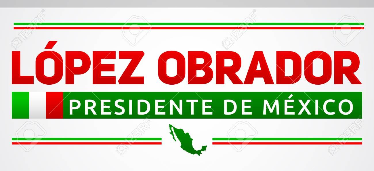Lopez Obrador, Presidente de Mexico, Mexican president spanish text, vector banner - 114367234