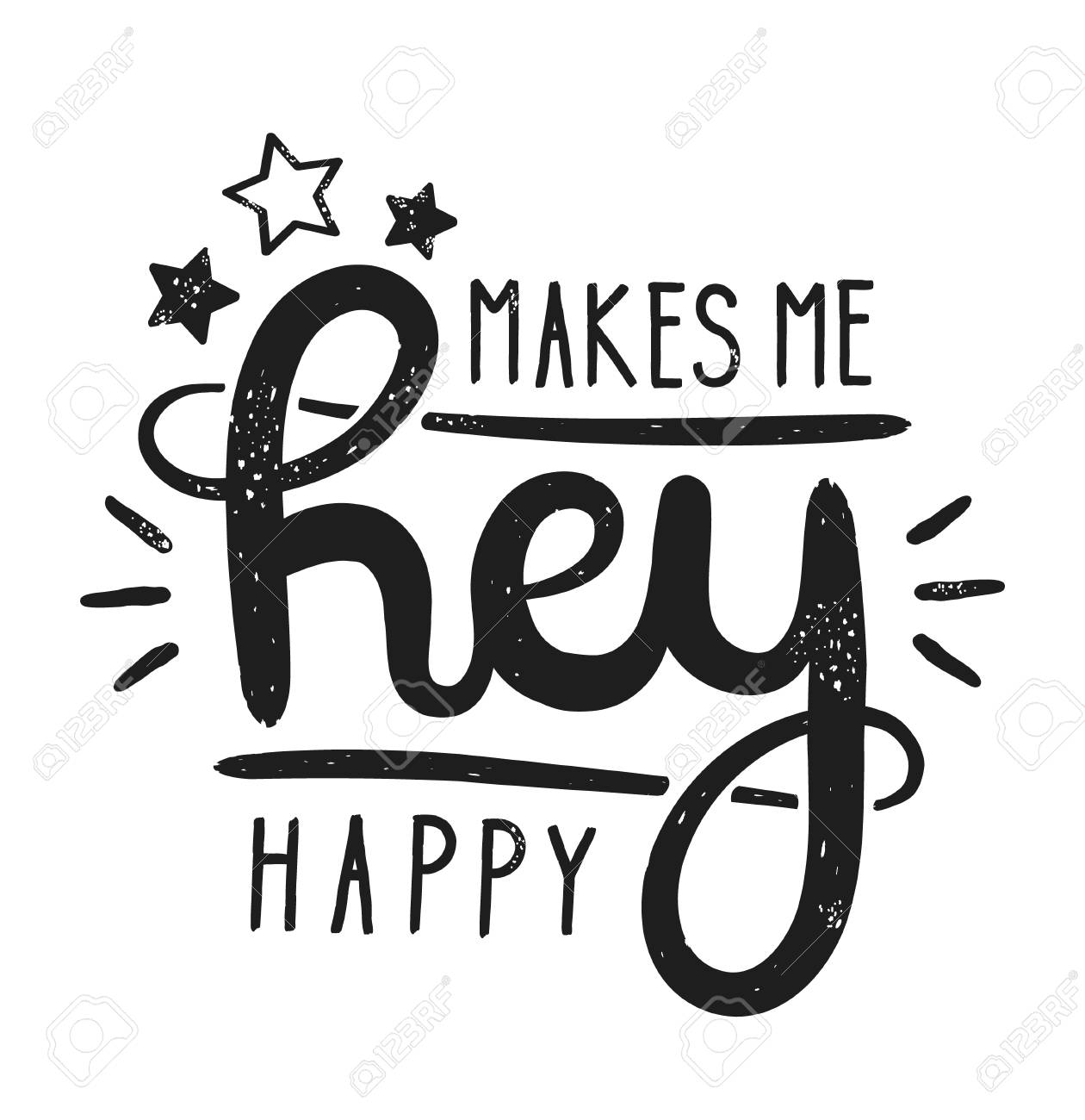 Type Hipster Slogan Hey Makes Me Happy And Star Hand Drawn Vector Illustration Lettering