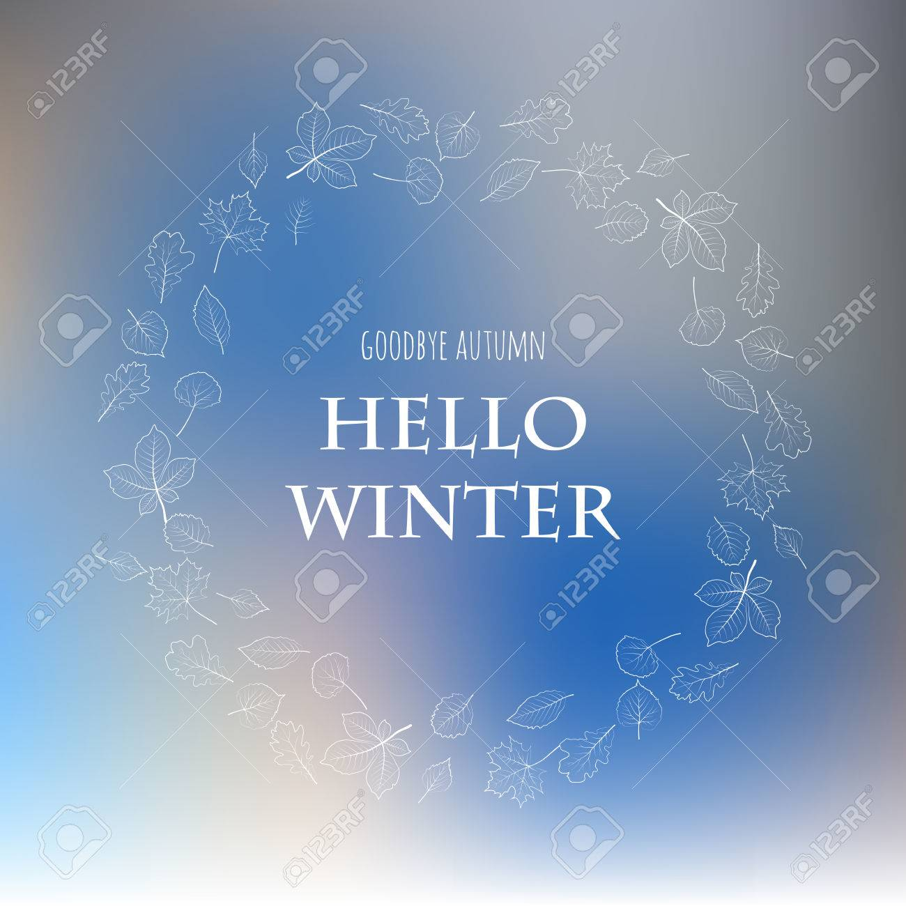 Hello Winter Goodbye Autumn. White Forest Tree Leaves Lettering. Card  Design Blue Blur Background