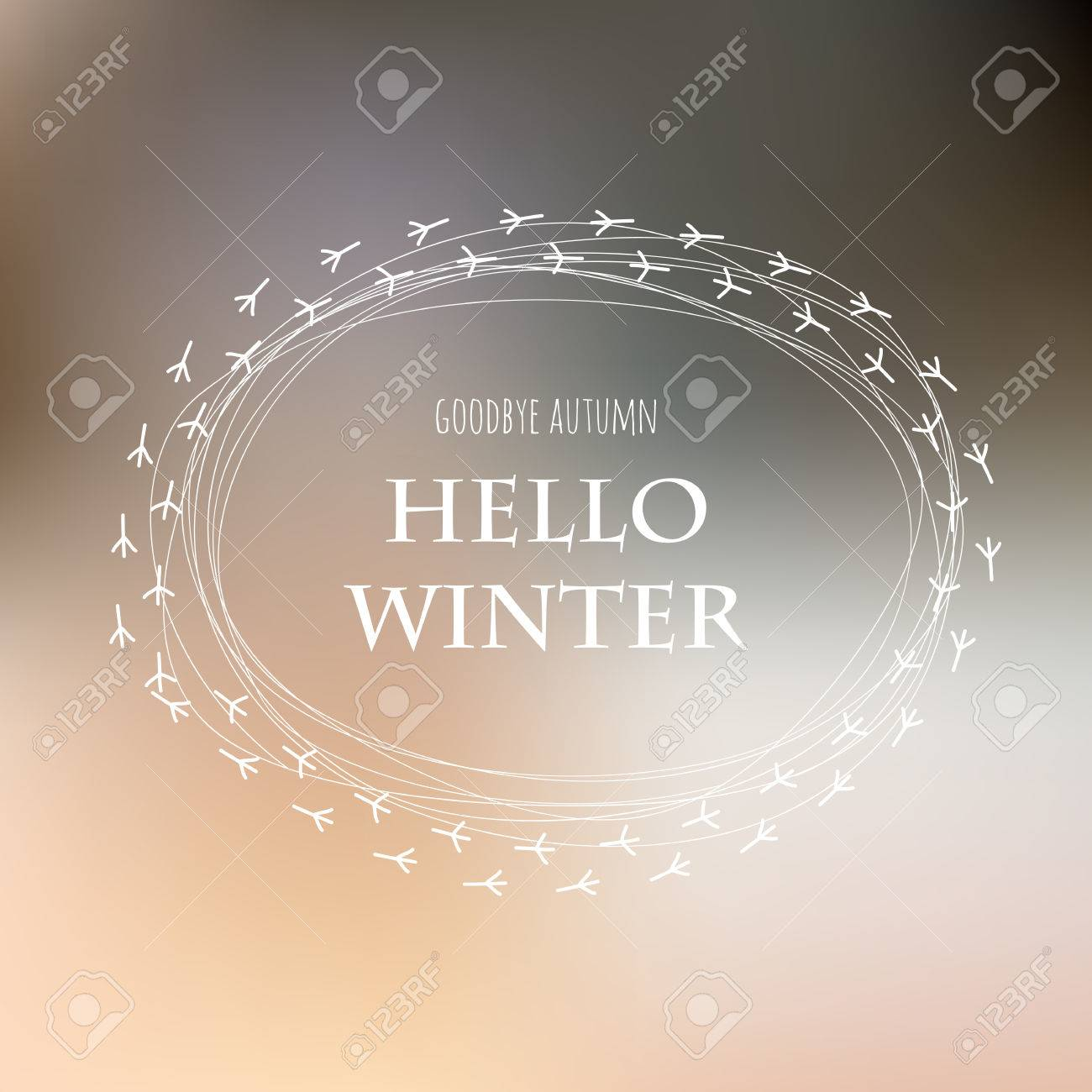 Goodbye Autumn Hello Winter. Bird Footprints Lettering. Card Design Light  Blur Background. Season