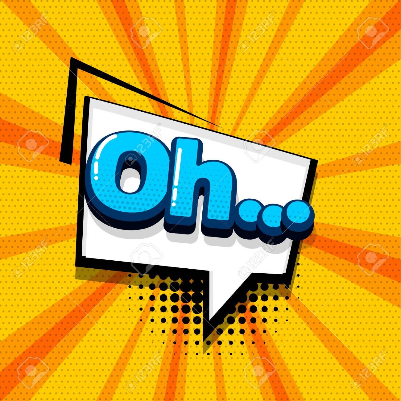 Oh comic text sound effects pop art style  Vector speech bubble