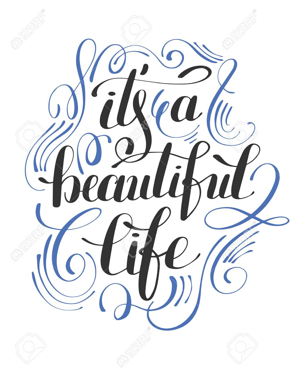 Its A Beautiful Life Positive Hand Lettering Typography Poster Conceptual Handwritten Phrase Modern Calligraphy