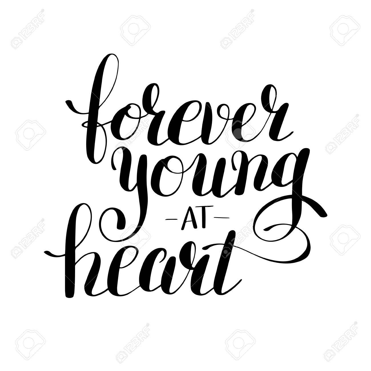 Forever Young At Heart Black And White Positive Typography Poster Conceptual Handwritten Phrase Modern
