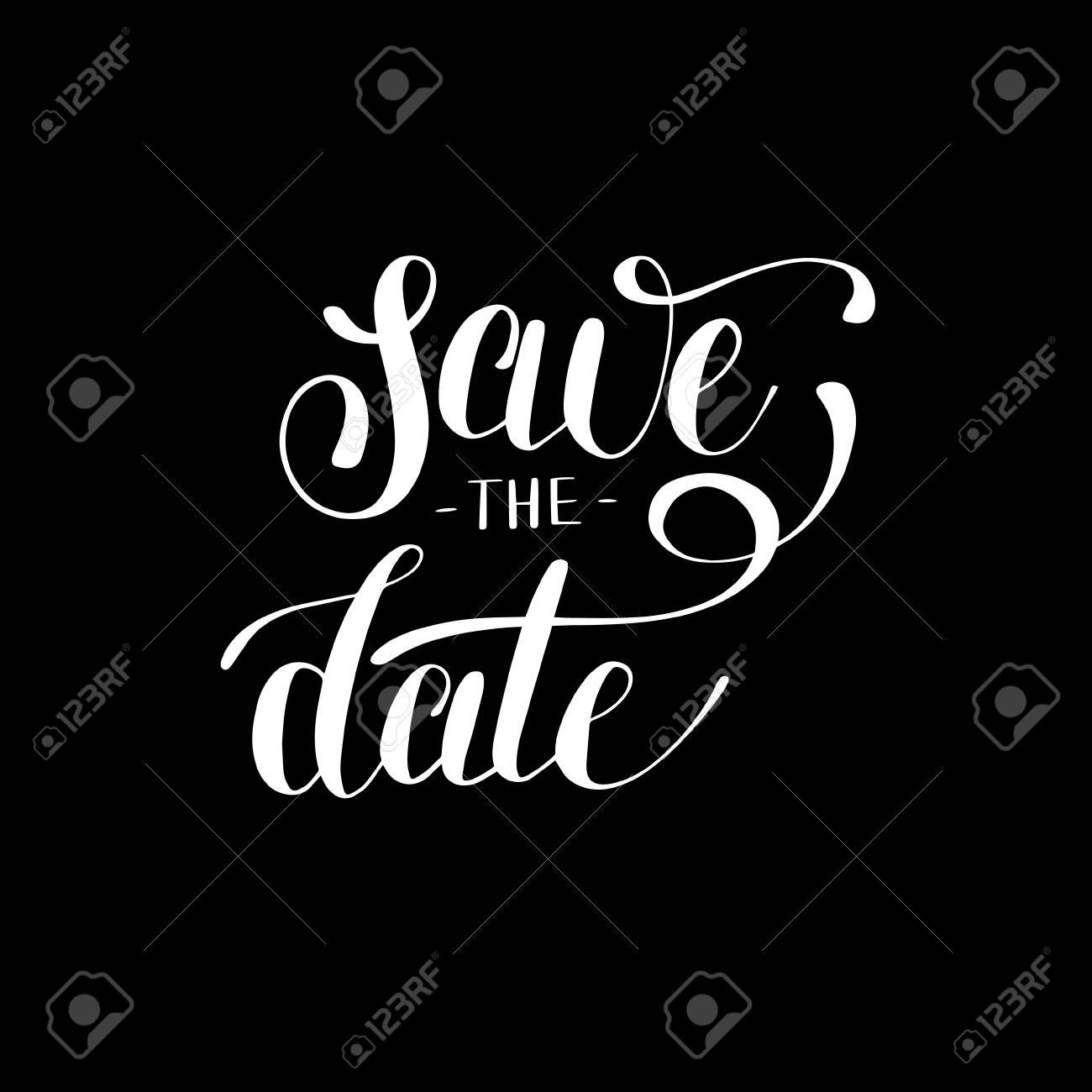 Salvar A Data Preto E Branco Mão Lettering Cartaz De Tipografia De Inscrição Frase Conceitual Ilustração De Caligrafia Moderna De Casamento