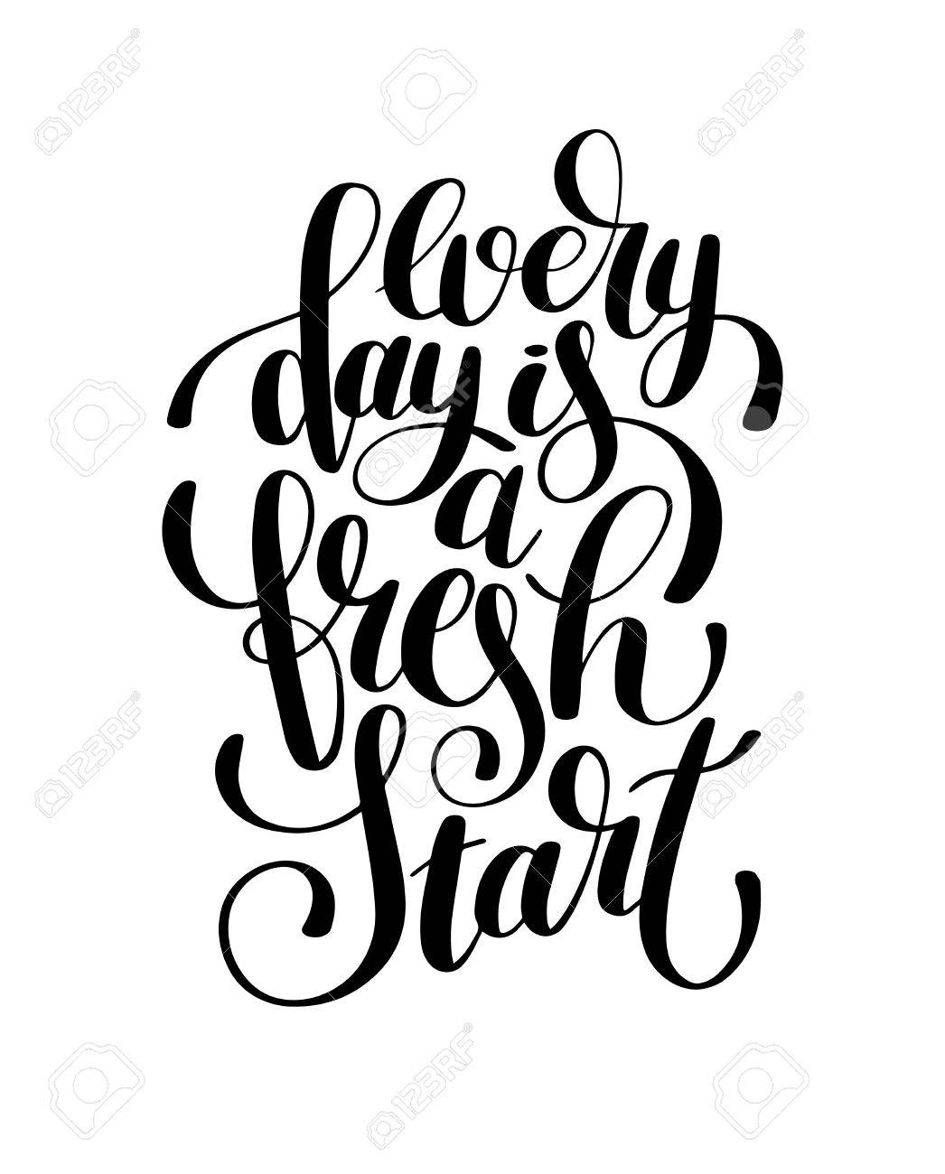 Poster design drawing - Vector Every Day Is A Fresh Start Handwritten Lettering Positive Quote Poster Design