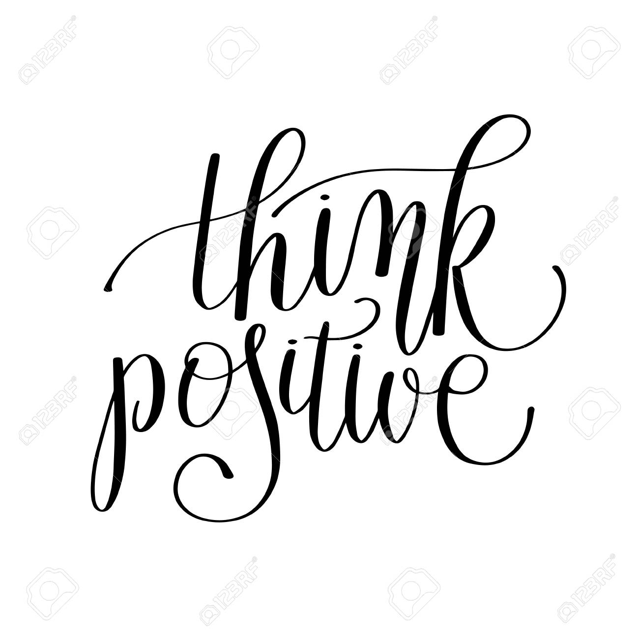 Think Positive Black And White Handwritten Lettering Quote To
