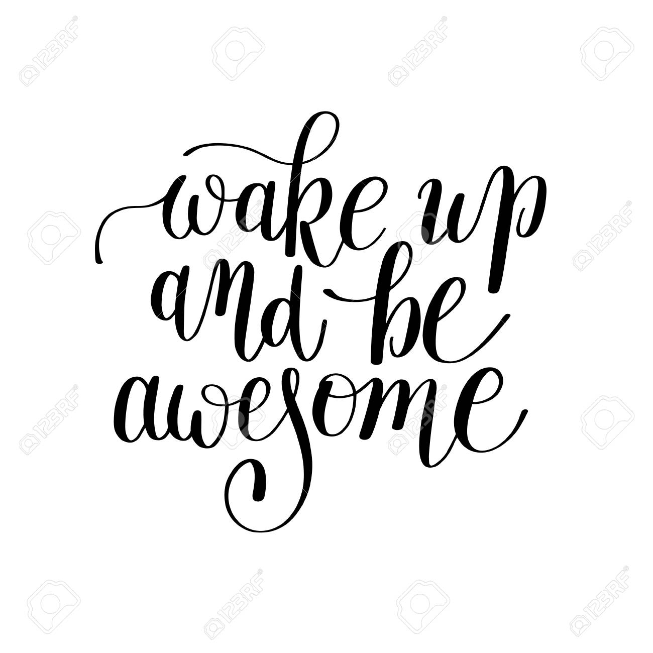 Wake Up And Be Awesome Black White Handwritten Lettering