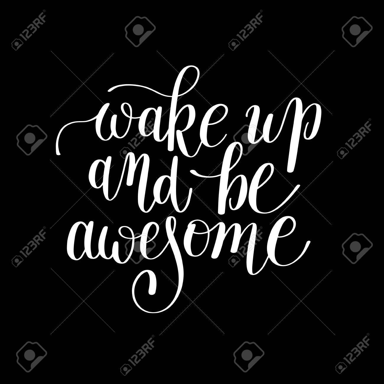 Réveiller Et être Génial Lettrage Manuscrit Devis Noir Et Blanc