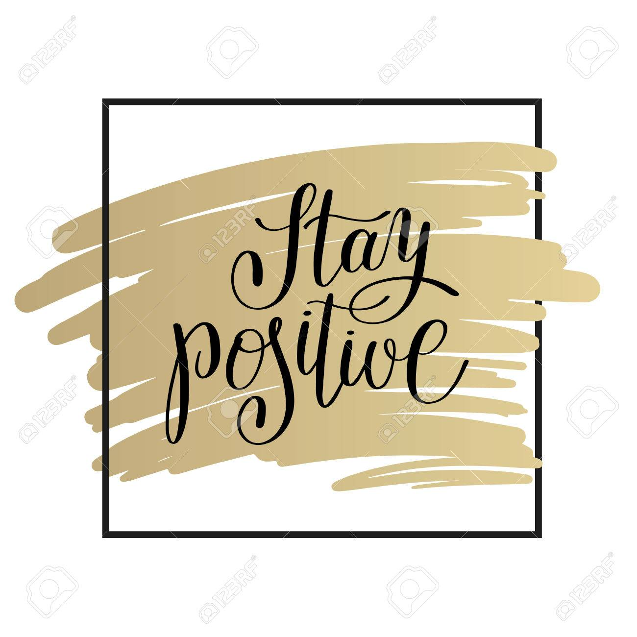 Stay Positive Handwritten Lettering Motivational Quote On Gold ...