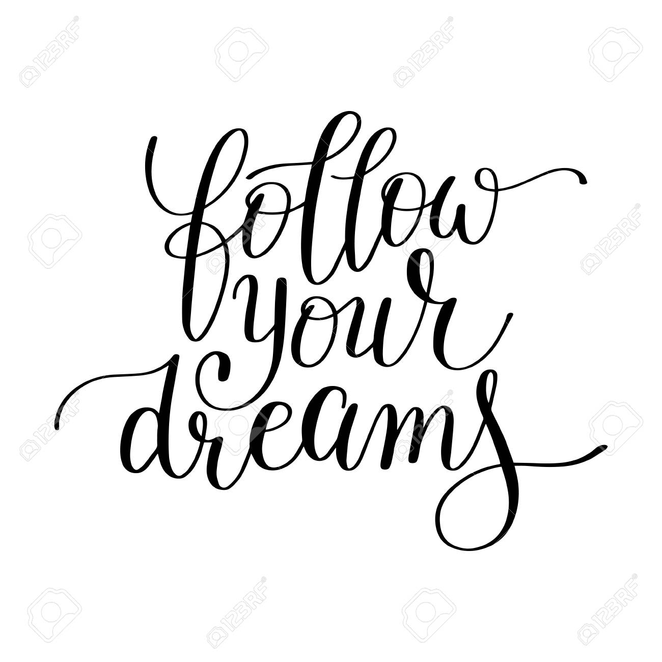 follow your dreams handwritten calligraphy lettering quote to design greeting card poster banner  sc 1 st  123RF.com & Follow Your Dreams Handwritten Calligraphy Lettering Quote To ...