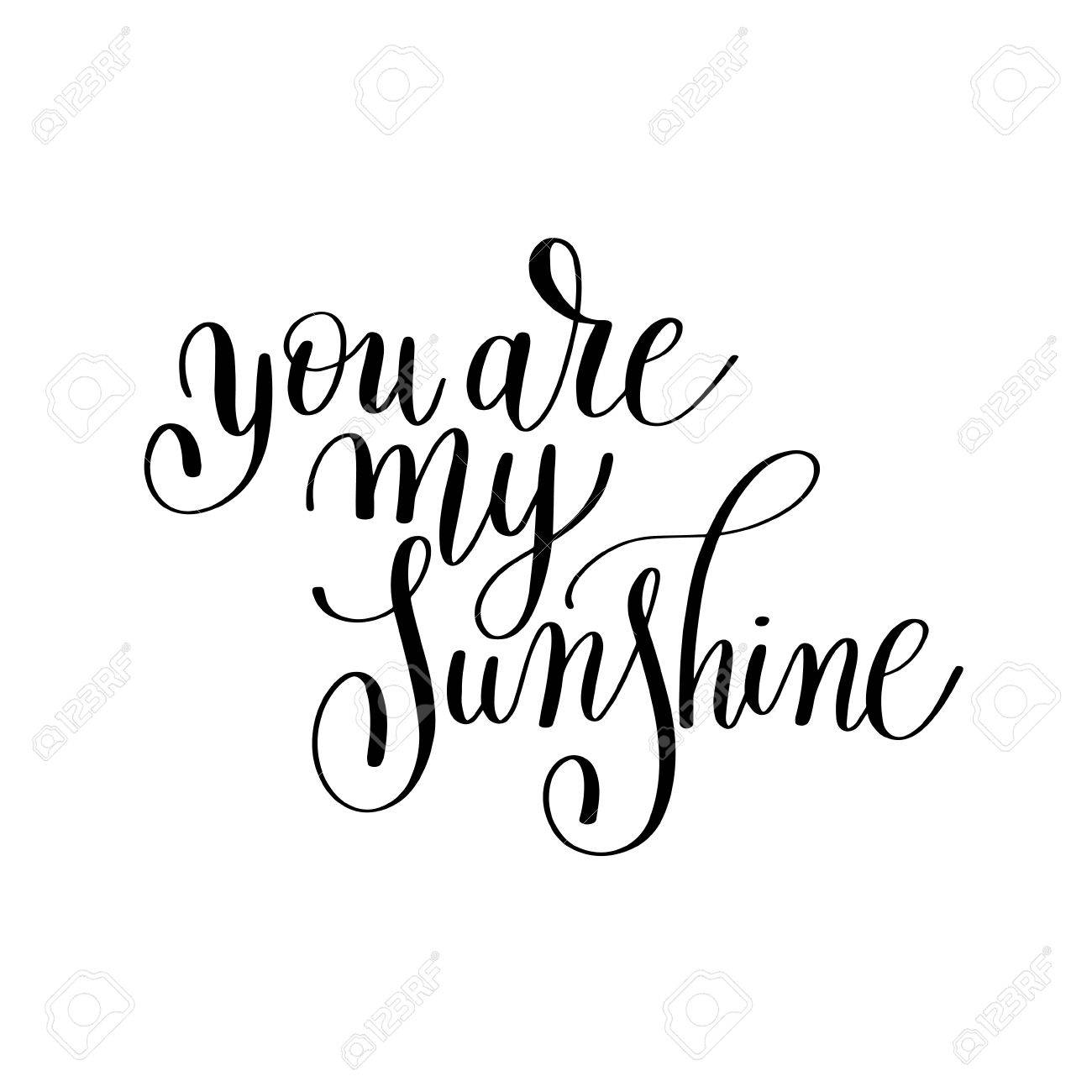 graphic about You Are My Sunshine Printable identified as yourself are my sunlight handwritten lettering quotation around appreciate in direction of..