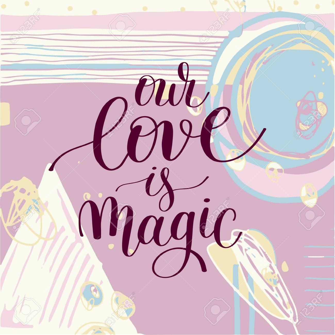 Unsere Liebe Ist Magie Handgeschriebener Buchstaben Zitat über Die ...