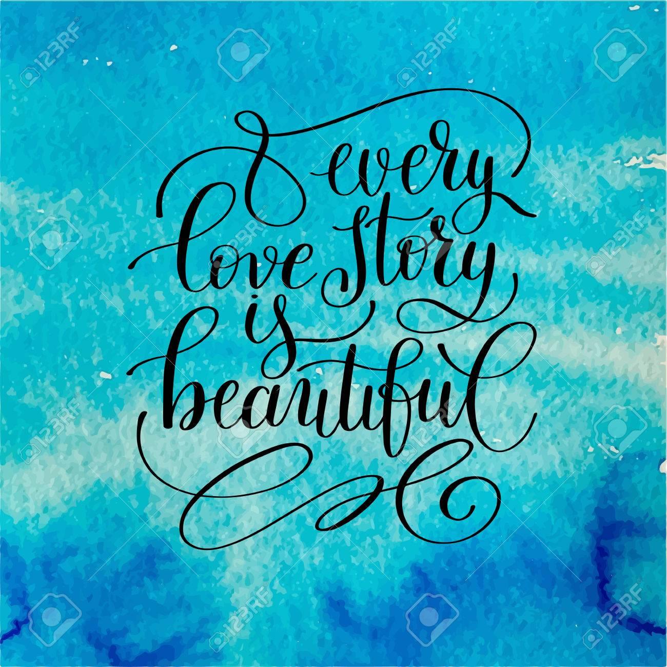 Jede Liebesgeschichte Ist Schön Handgeschriebener Schrift Zitat über ...