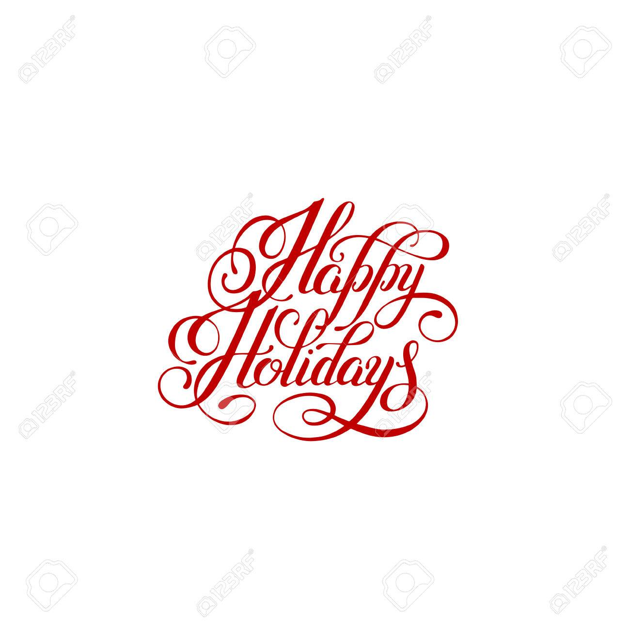 happy holidays handwritten lettering text inscription holiday rh 123rf com happy holidays card vector happy holidays calligraphy vector