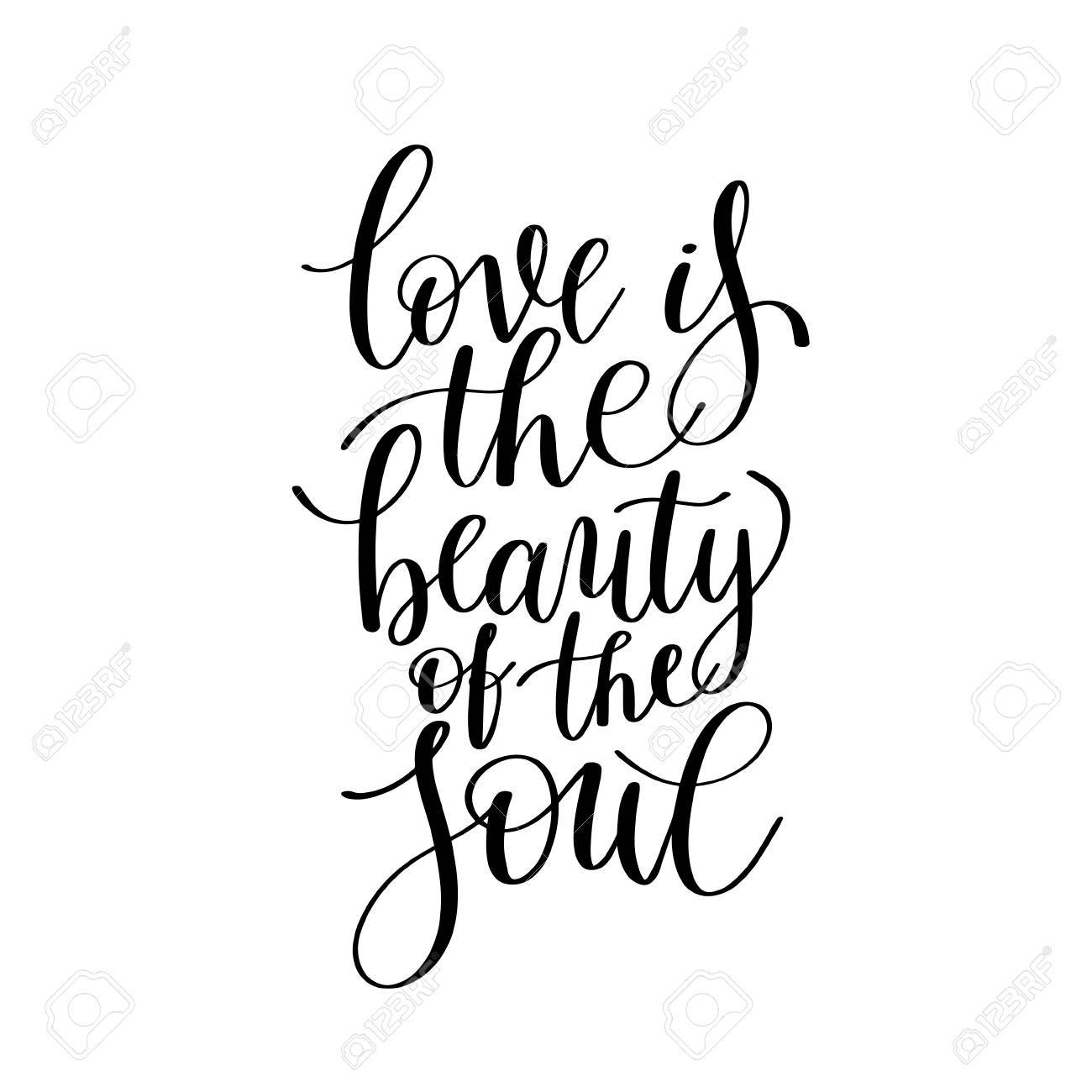 Love Is The Beauty Of The Soul Black And White Hand Written Lett