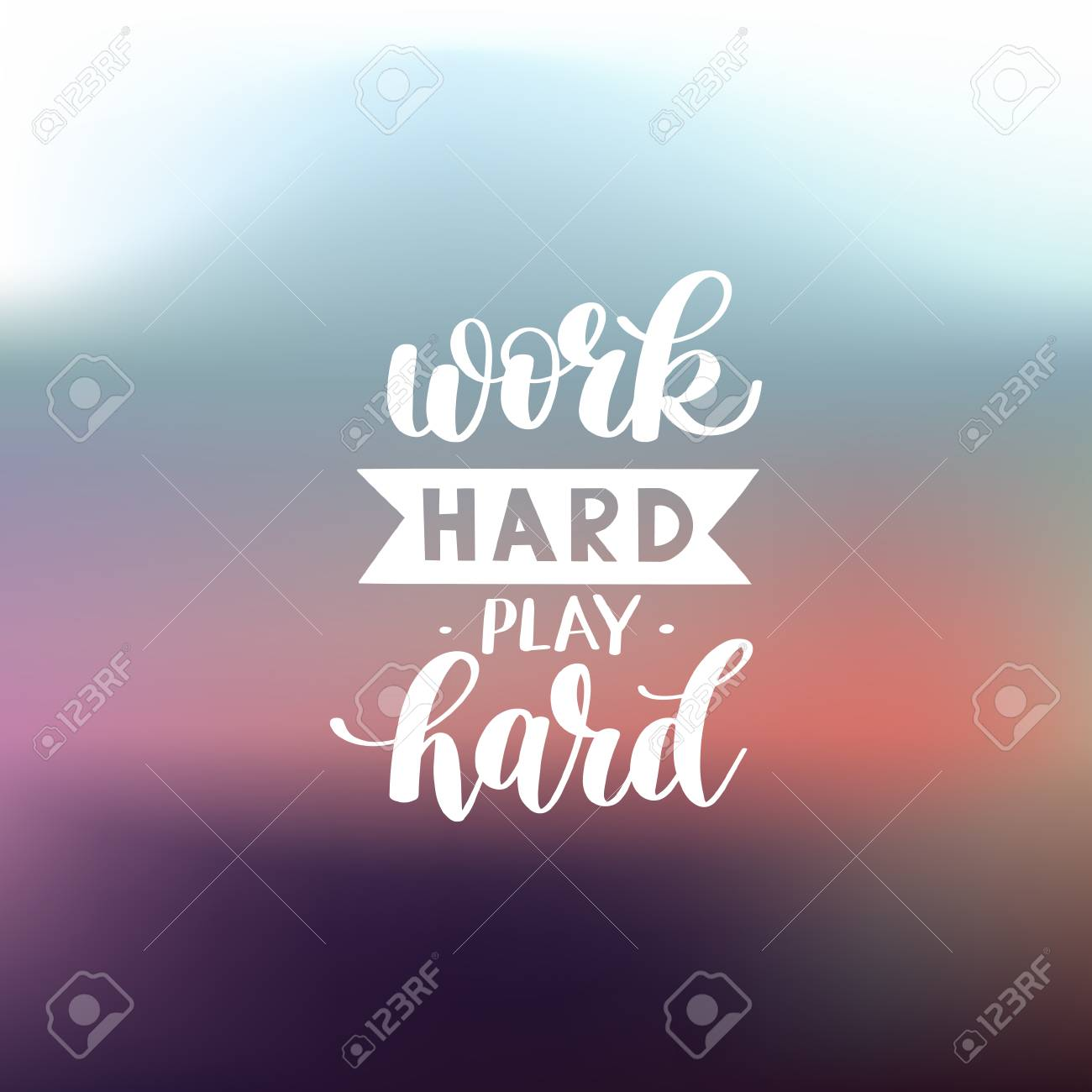 Work Hard Play Hard motivational quote