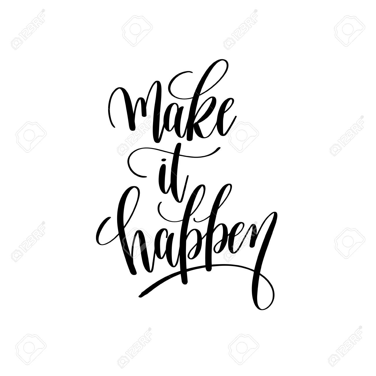 Make It Happen >> Make It Happen Black And White Hand Lettering Inscription