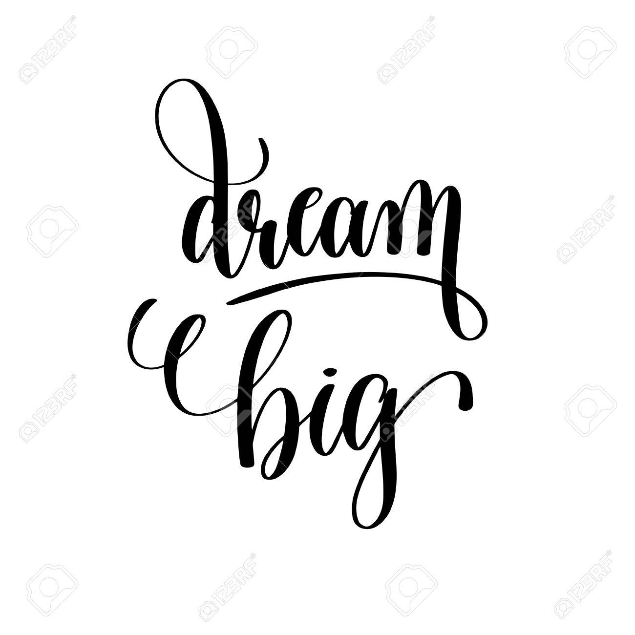 Dream Big Black And White Hand Lettering Stock Vector