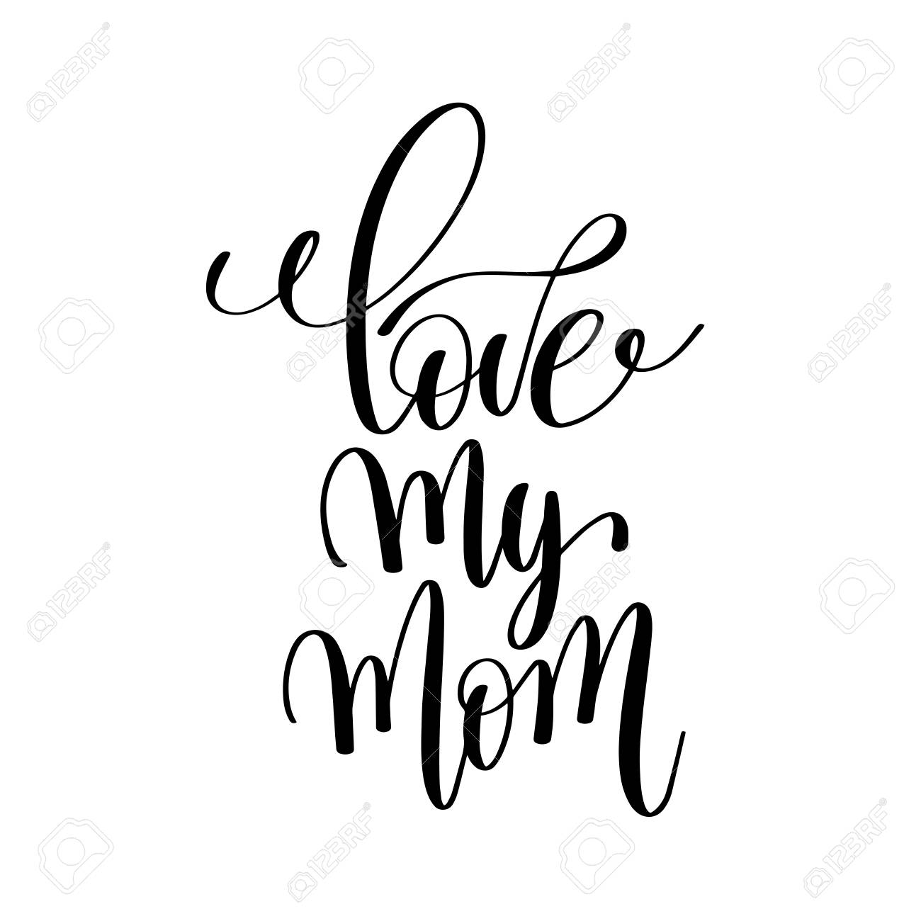 Love My Mom Black And White Modern Brush Calligraphy Positive