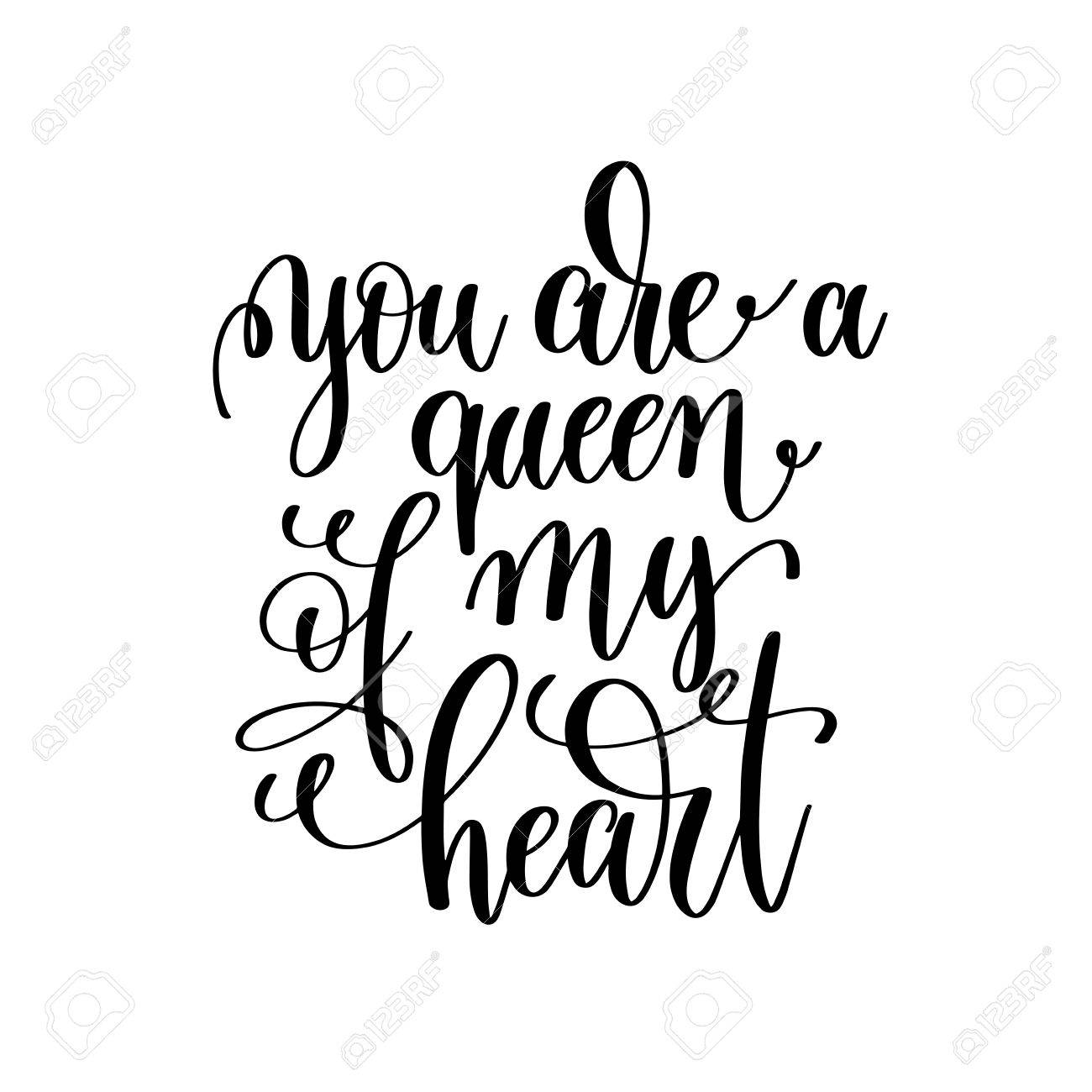 You Are A Queen Of My Heart Black And White Handwritten Letterin ...