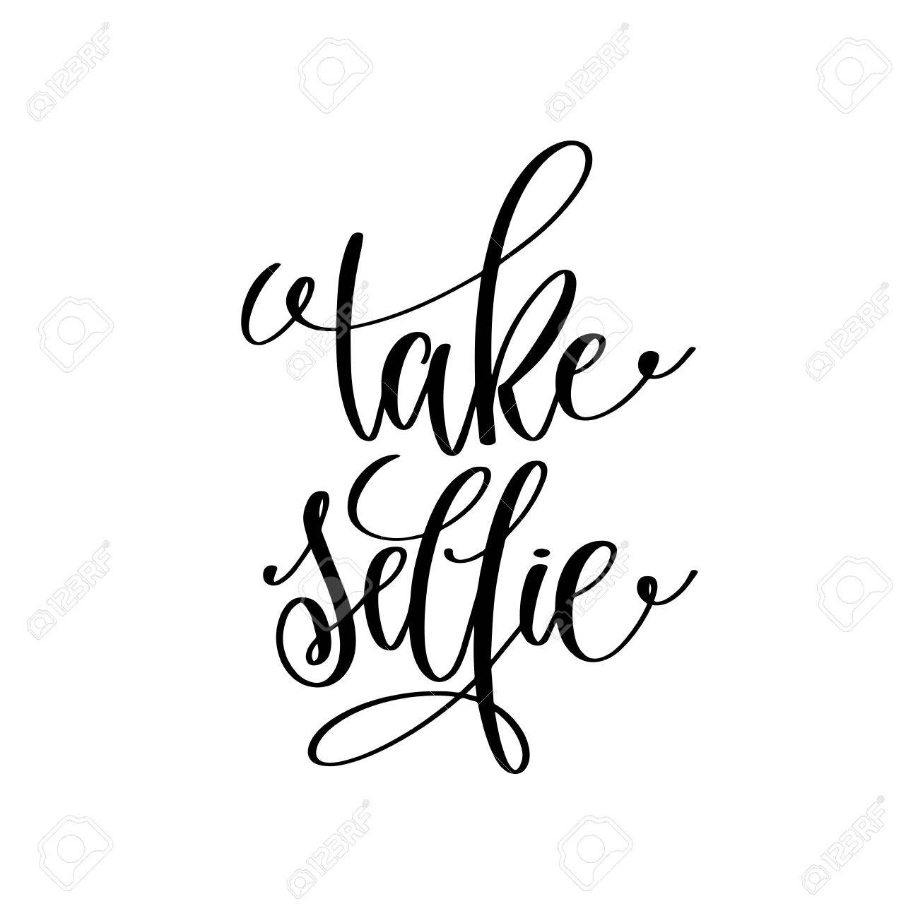 Take selfie black and white handwritten lettering quote stock vector 82407524