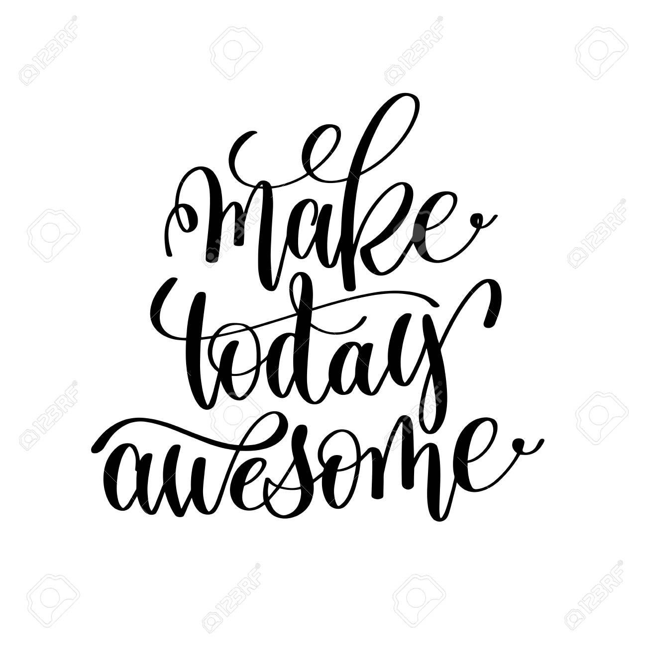 C Stock Quote Make Today Awesome Black And White Hand Lettering Inscription