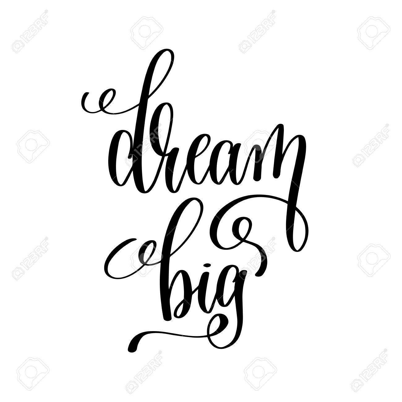 Dream Big Black And White Hand Written Lettering Positive Quote Stock Vector