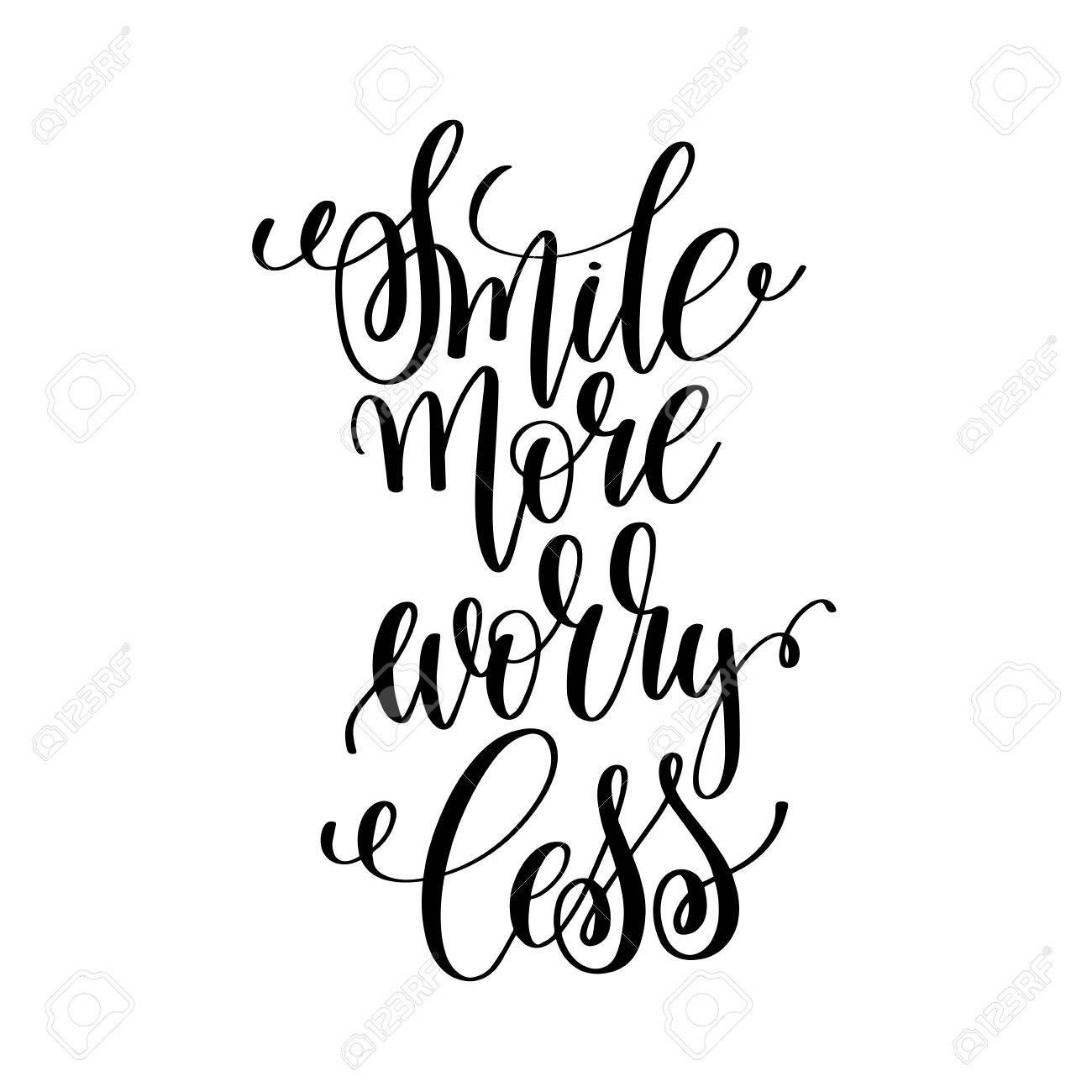 Um Sorriso Mais Se Preocupe Menos Preto E Branco Escritos à Mão Lettering Positivo Citação Motivação E Inspiração Moderna Frase De Caligrafia Poster