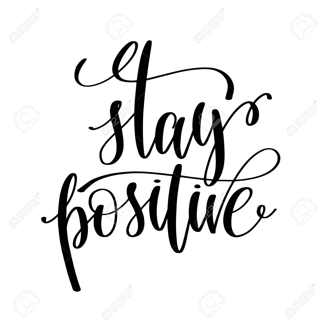 Stay Positive Black And White Hand Written Lettering Positive