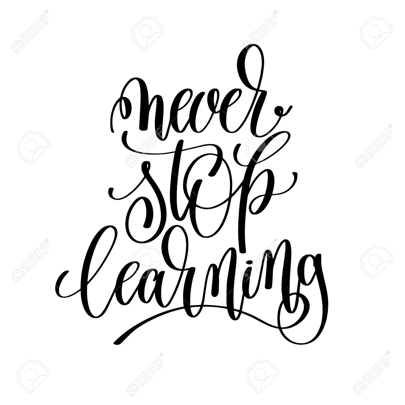 Never Stop Learning Black And White Hand Written Lettering Positive Quote Motivation Inspiration Modern