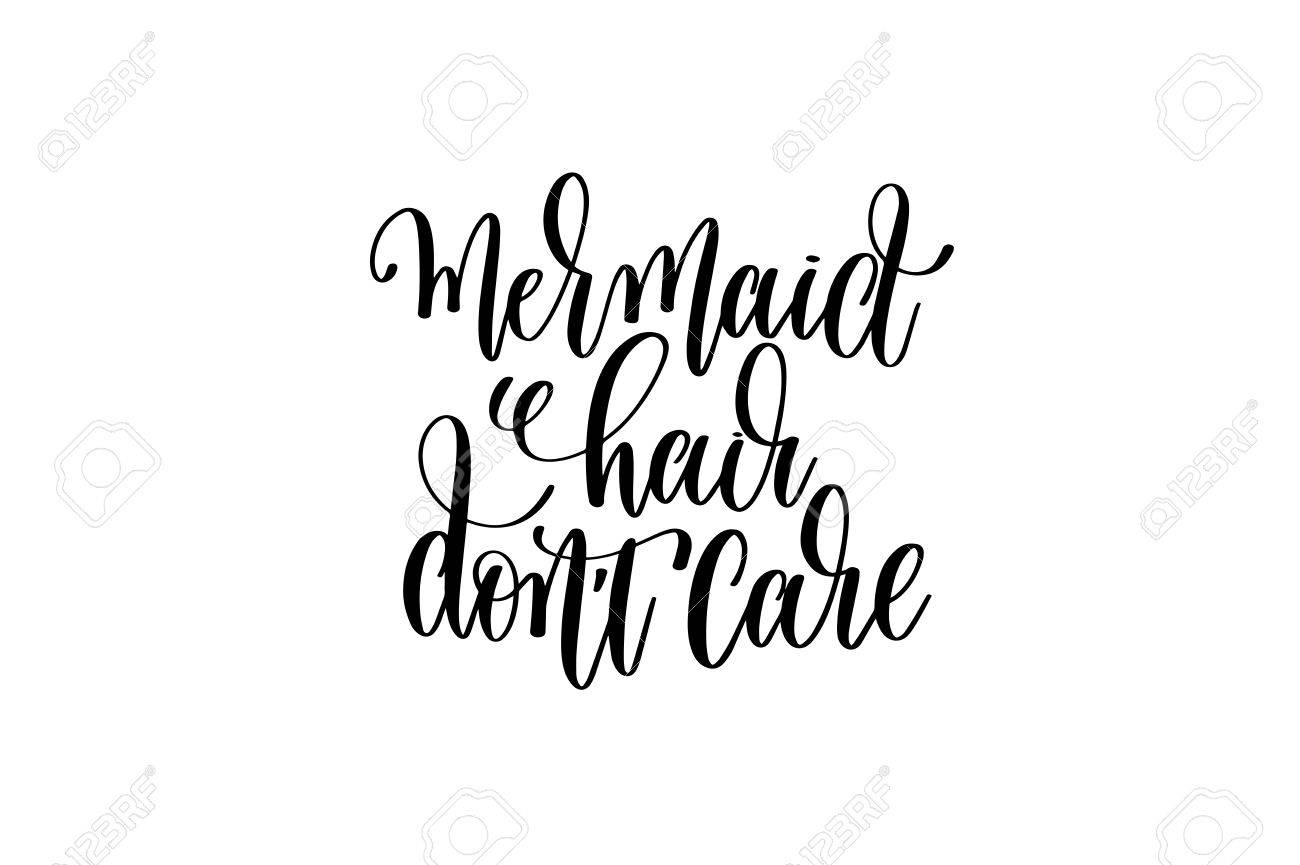 8be903c54 Mermaid hair don't care - hand lettering positive quote Stock Vector -  85107783