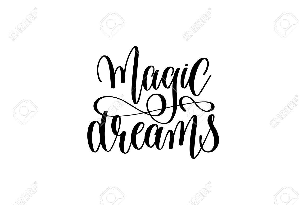Sueños Mágicos Letras De La Mano En Blanco Y Negro Inscripción Sueños Mágicos Frase Positiva Al Cartel Tarjeta De Felicitación Camiseta O Diseño