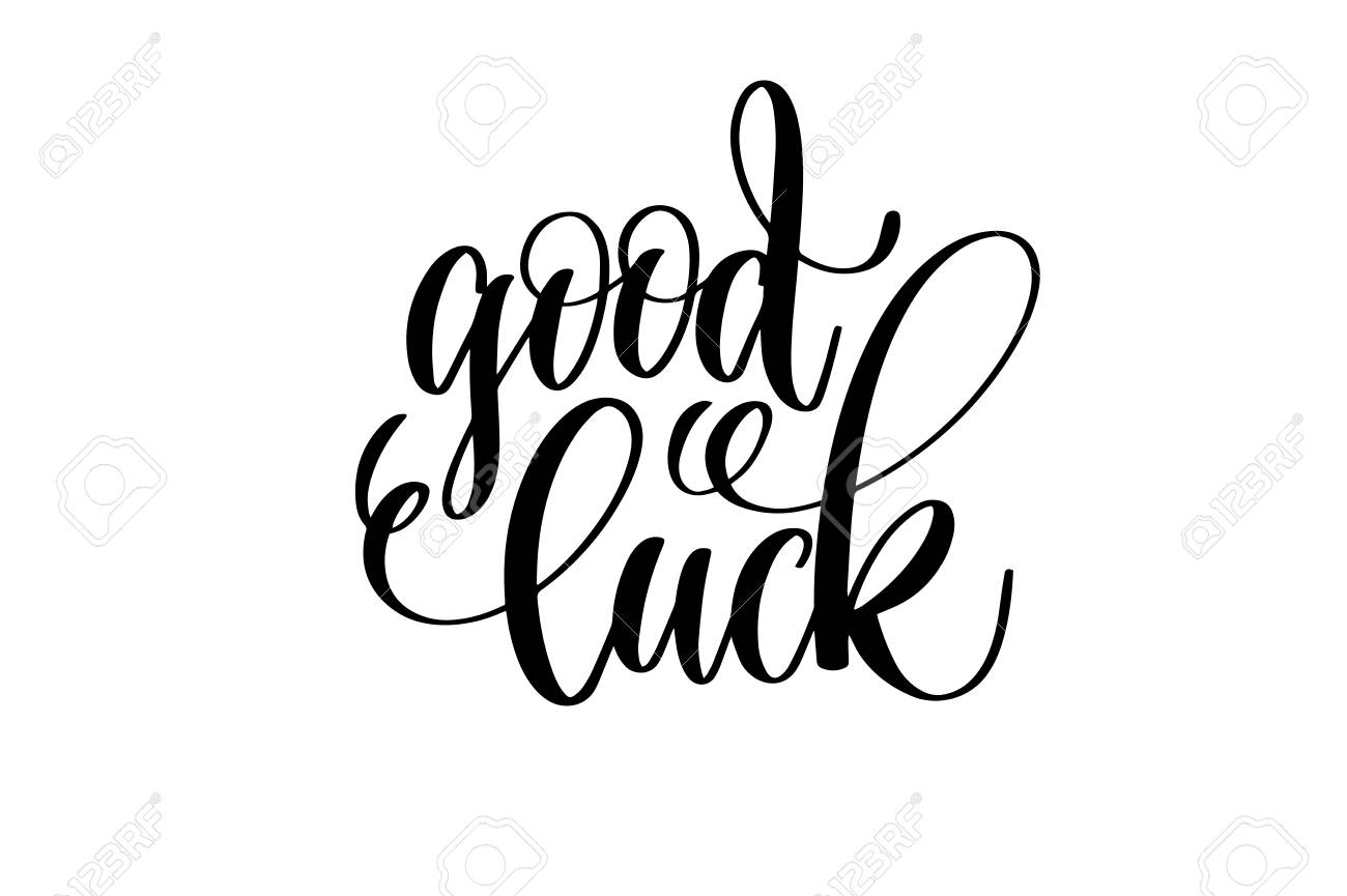 good luck hand lettering inscription positive quote