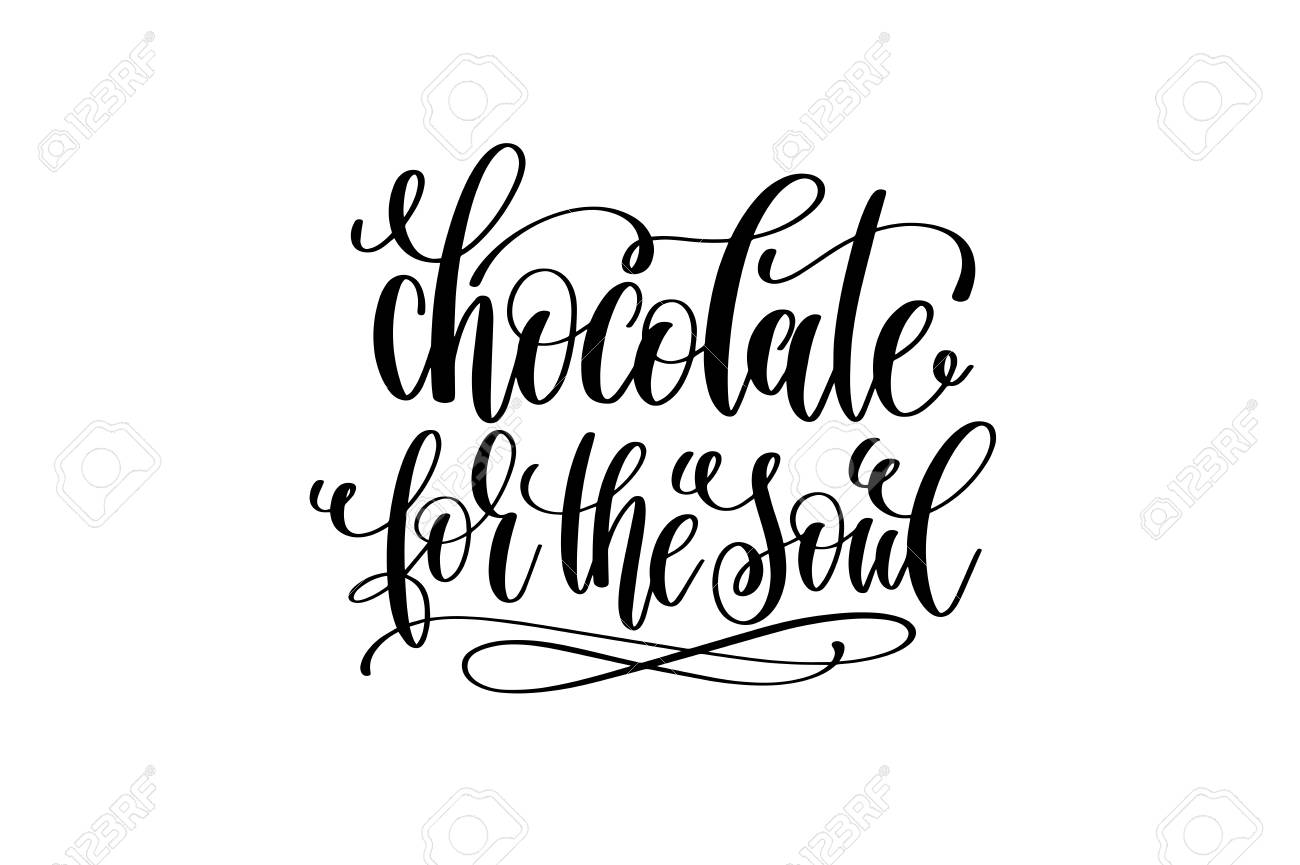 Chocolate For The Soul Hand Lettering Inscription Motivation