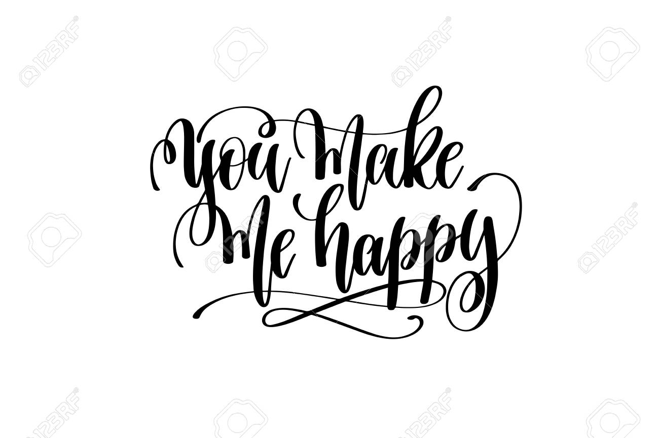 You Make Me Happy Hand Lettering Inscription Positive Quote Royalty