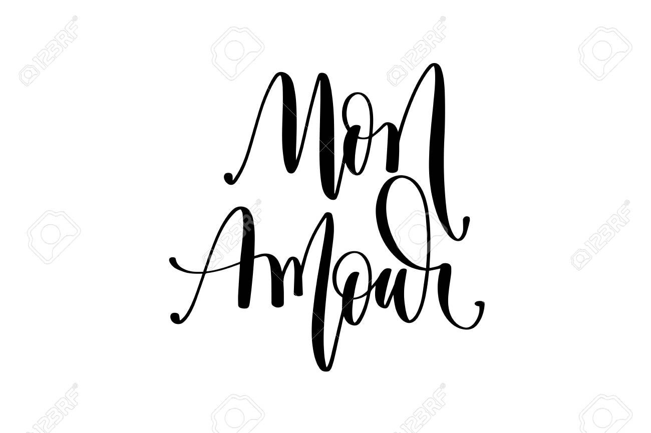 Mon Amour   My Love In French Hand Lettering Stock Photo, Picture ...