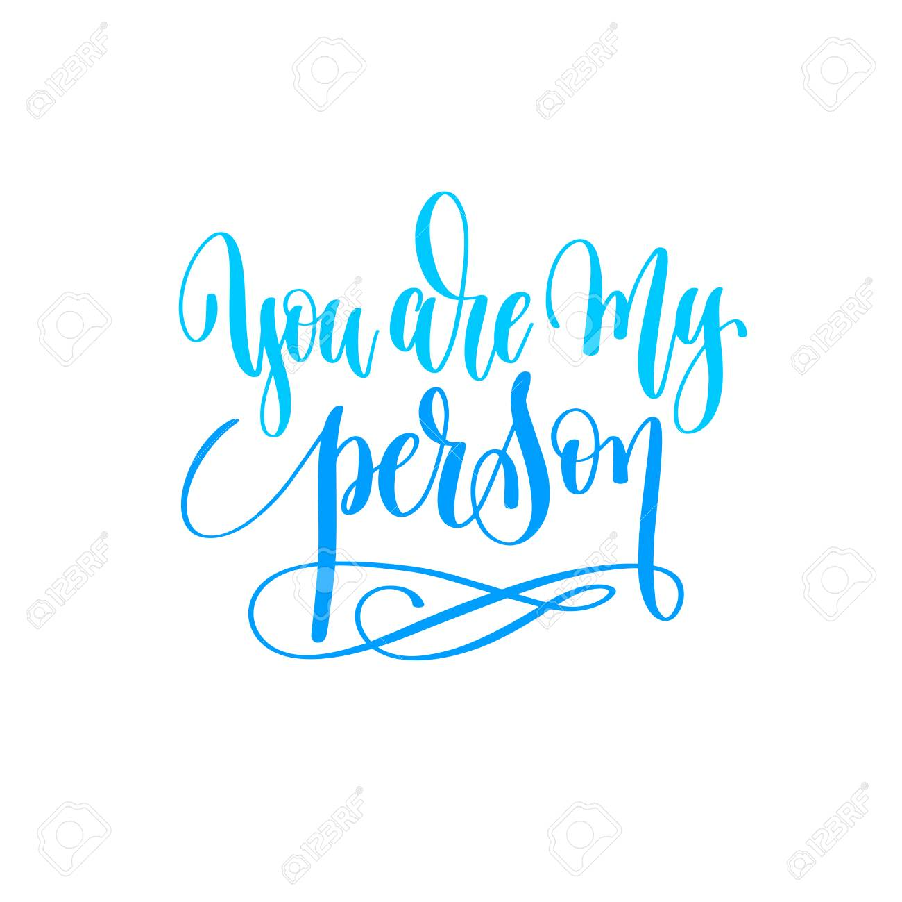 You are my person hand lettering calligraphy quote to valentines..