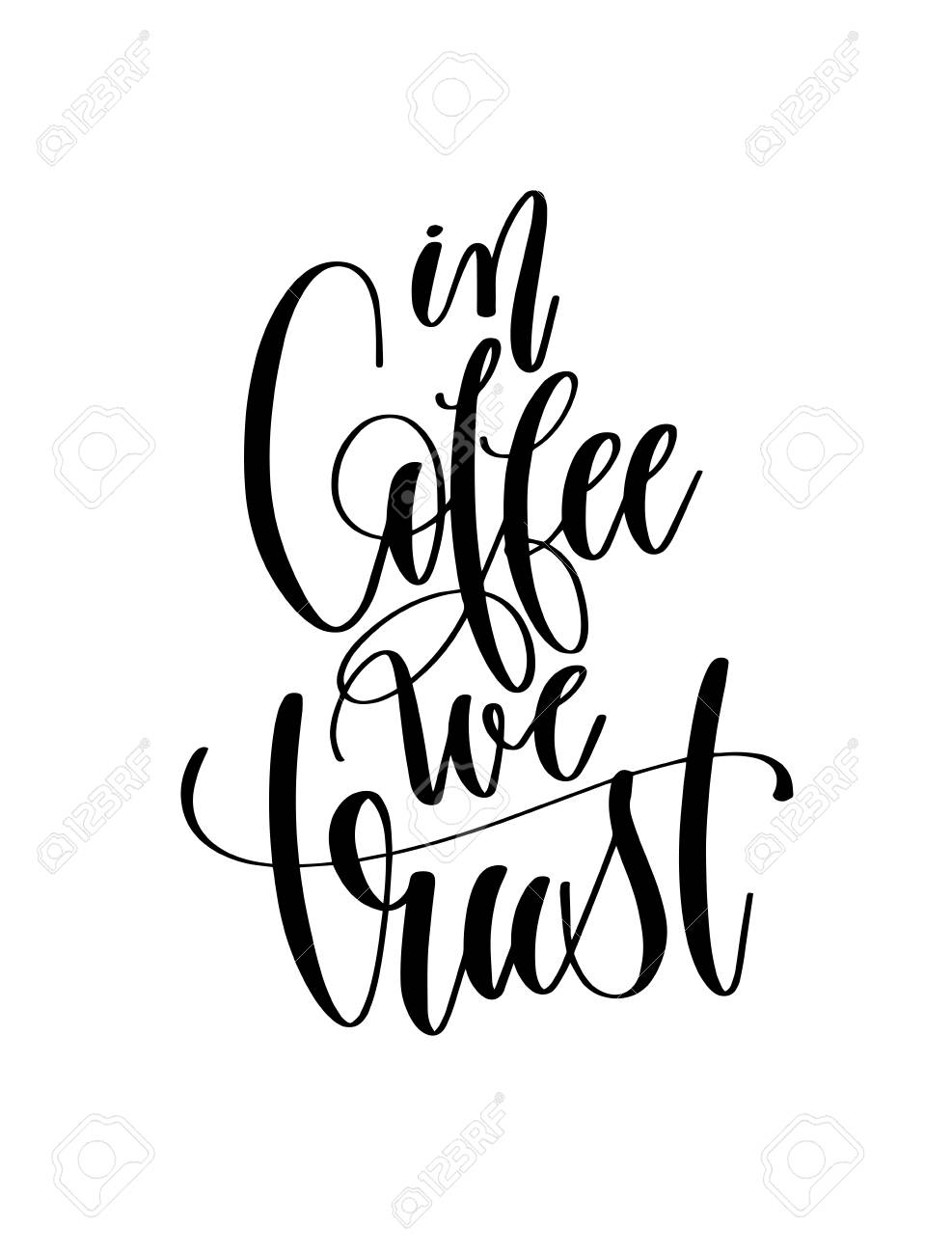 In Coffee We Trust Black And White Hand Lettering Inscription