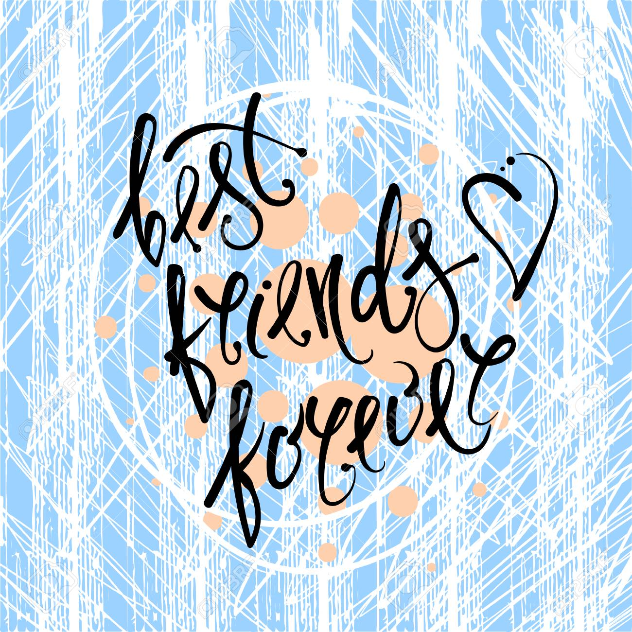 Best Friends Forever Vector Hand Drawn Letters On The Texture