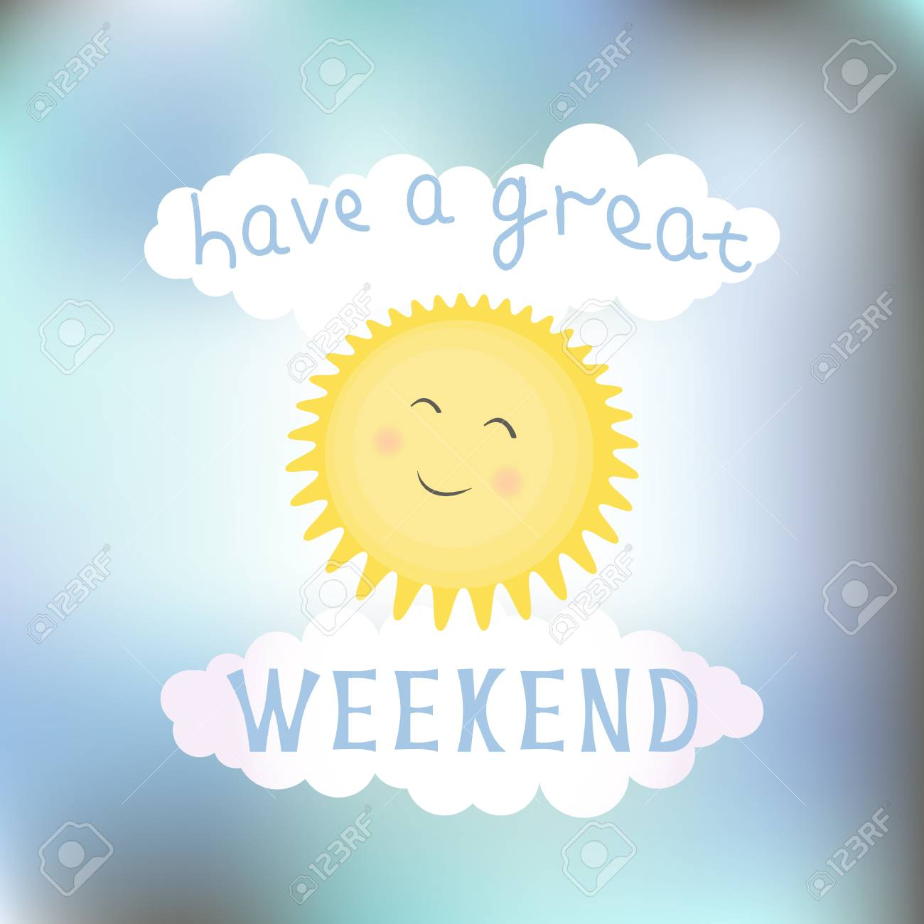"""Vector illustration with smiling sun, clouds and letter """"Have a great weekend"""" on blurred background. Typography card, template for poster, decoration design, greeting card or banner, article. - 106790875"""