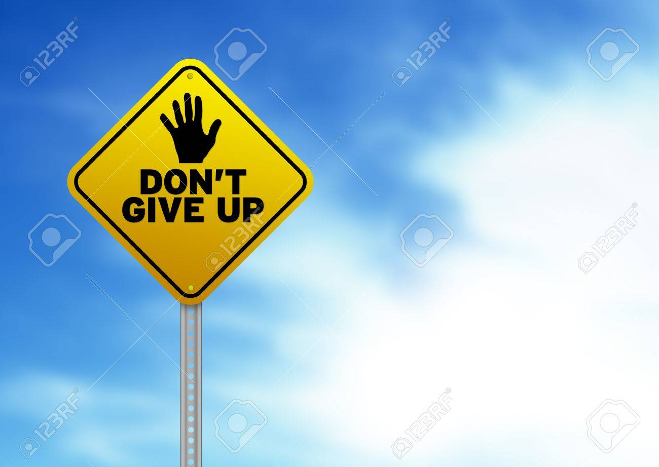 Yellow Dont give up Road Sign Stock Photo - 9998892