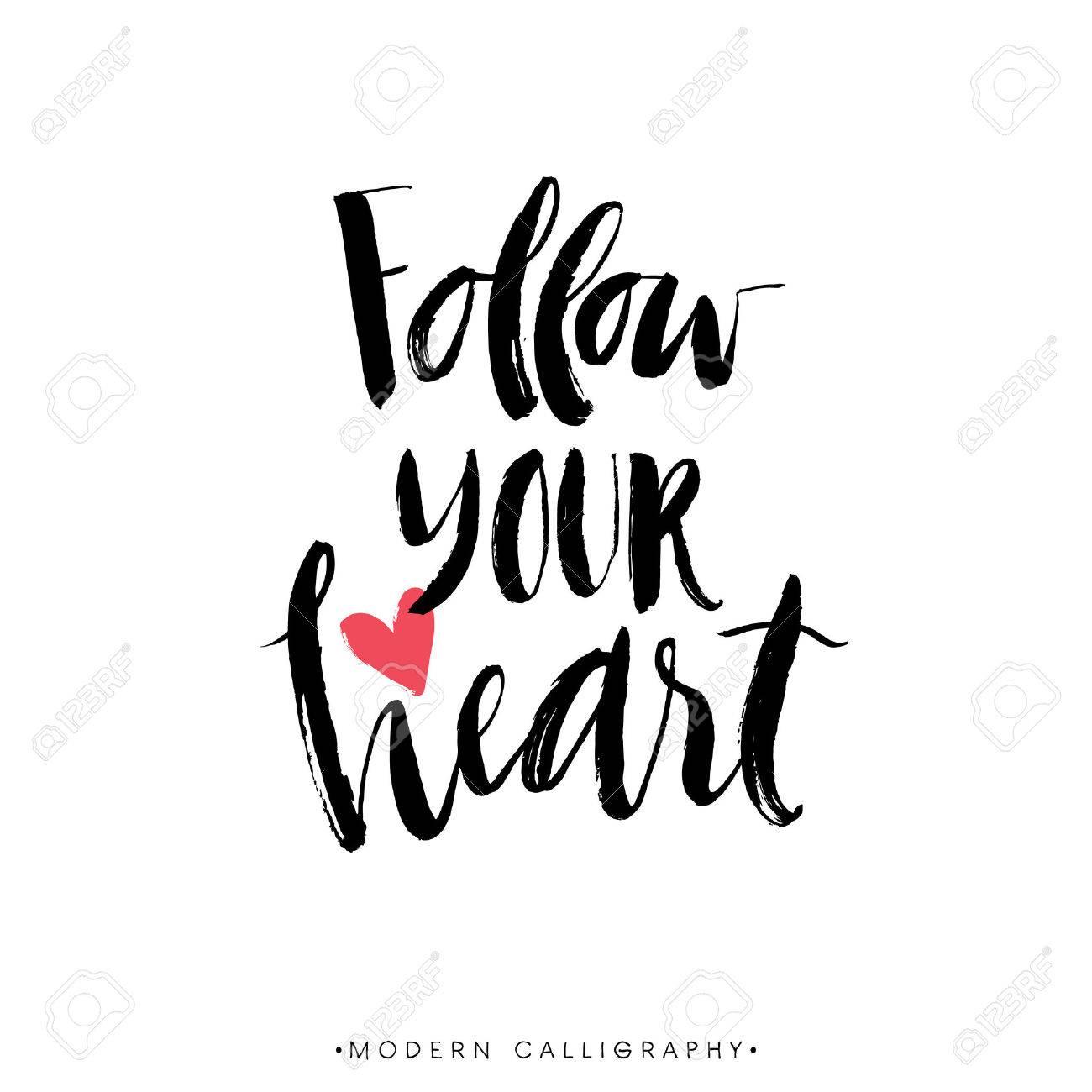 Follow your heart. Modern brush calligraphy. Handwritten ink lettering. Hand drawn design elements. - 45957941