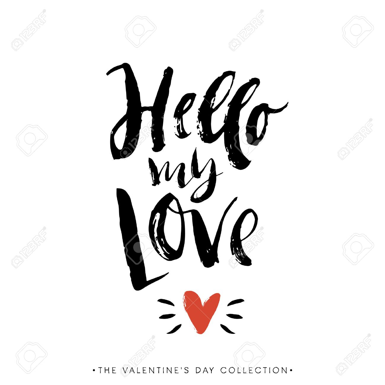 hello my love valentines day greeting card with calligraphy