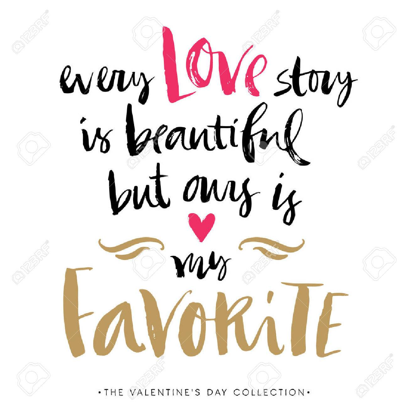 Every Love story is beautiful but ours is my favorite. Valentines day greeting card with calligraphy. Hand drawn design elements. Handwritten modern brush lettering. - 50909213