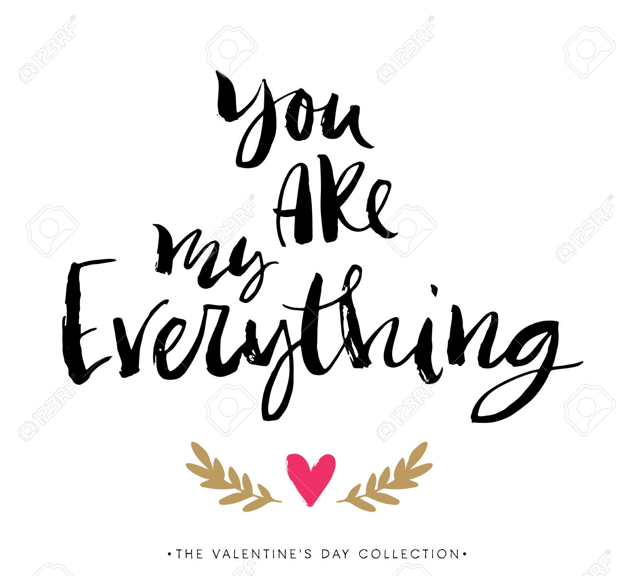 You Are My Everything Valentines Day Greeting Card With Calligraphy