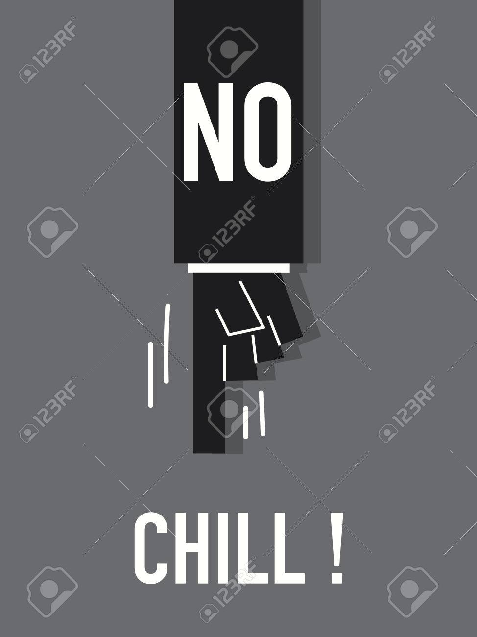 Words NO CHILL Royalty Free Cliparts, Vectors, And Stock ...