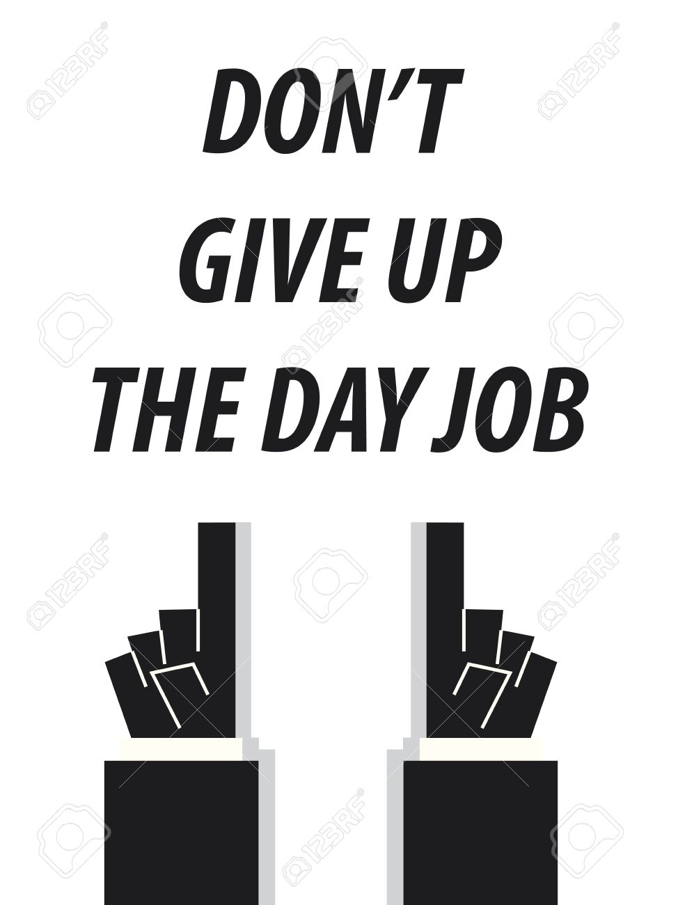 don t give up the day job typography vector illustration royalty don t give up the day job typography vector illustration stock vector 58601732